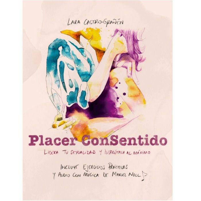 Libro Placer Consentido Lara - Castro-Grañen